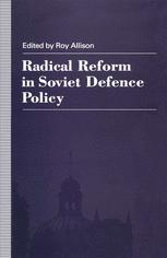Radical Reform in Soviet Defence Policy