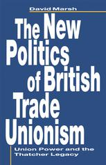 The New Politics of British Trade Unionism