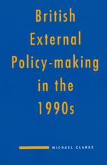 British External Policy-making in the 1990s