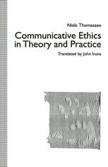 Communicative Ethics in Theory and Practice
