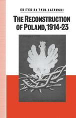 The Reconstruction of Poland, 1914–23