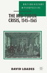 The Mid-Tudor Crisis, 1545–1565
