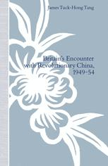 Britain's Encounter with Revolutionary China, 1949–54