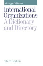 International Organizations A Dictionary and Directory