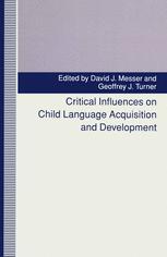 Critical Influences on Child Language Acquisition and Development