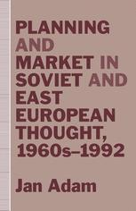 Planning and Market in Soviet and East European Thought, 1960s–1992