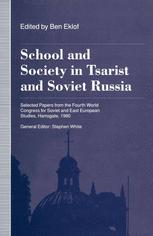 School and Society in Tsarist and Soviet Russia