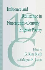 Influence and Resistance in Nineteenth-Century English Poetry