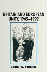 Britain and European Unity, 1945–1992
