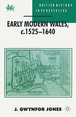 Early Modern Wales, c.1525–1640