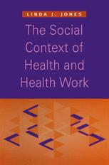 The Social Context of Health and Health Work