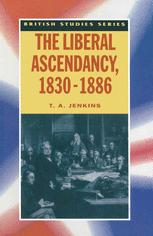 The Liberal Ascendancy, 1830–1886