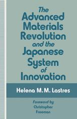 The Advanced Materials Revolution and the Japanese System of Innovation