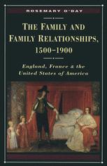 The Family and Family Relationships, 1500–1900