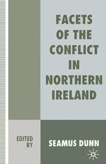 Facets of the Conflict in Northern Ireland
