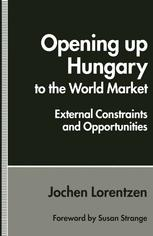 Opening up Hungary to the World Market