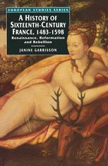 A History of Sixteenth-Century France, 1483–1598