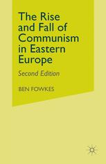 The Rise and Fall of Communism in Eastern Europe