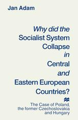 Why did the Socialist System Collapse in Central and Eastern European Countries?