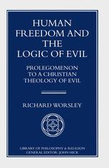 Human Freedom and the Logic of Evil