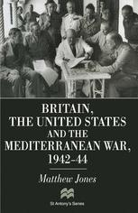 Britain, the United States and the Mediterranean War, 1942–44