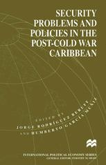 Security Problems and Policies in the Post-Cold War Caribbean