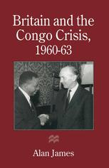 Britain and the Congo Crisis, 1960–63