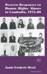 Western Responses to Human Rights Abuses in Cambodia, 1975–80