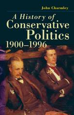 A History of Conservative Politics, 1900–1996