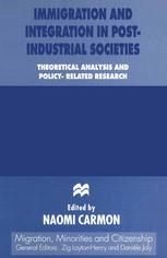 Immigration and Integration in Post-Industrial Societies