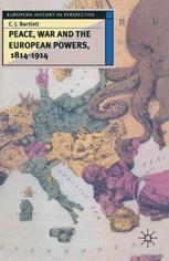 Peace, War and the European Powers, 1814–1914