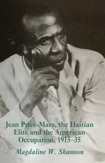 Jean Price-Mars, the Haitian Elite and the American Occupation, 1915–1935