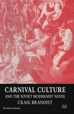 Carnival Culture and the Soviet Modernist Novel