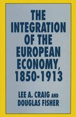 The Integration of the European Economy, 1850–1913