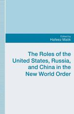 The Roles of the United States, Russia and China in the New World Order