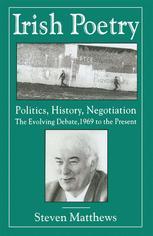 Irish Poetry: Politics, History, Negotiation