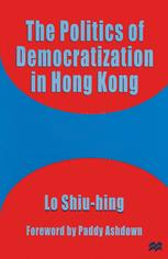 The Politics of Democratization in Hong Kong