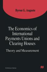 The Economics of International Payments Unions and Clearing Houses