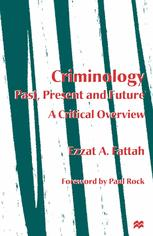 Criminology: Past, Present and Future