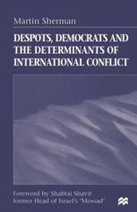 Despots, Democrats and the Determinants of International Conflict