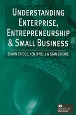 Understanding Enterprise, Entrepreneurship and Small Business
