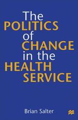 The Politics of Change in the Health Service