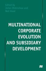 Multinational Corporate Evolution and Subsidiary Development