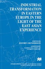 Industrial Transformation in Eastern Europe in the Light of the East Asian Experience