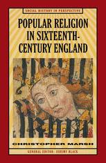 Popular Religion in Sixteenth-Century England