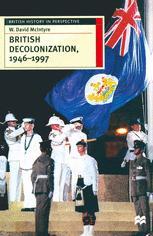 British Decolonization, 1946–1997