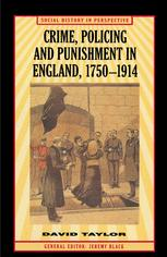 Crime, Policing and Punishment in England, 1750–1914