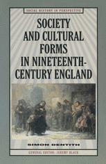 Society and Cultural Forms in Nineteenth Century England