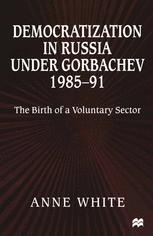 Democratization in Russia under Gorbachev, 1985–91