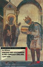 Kingship and Government in Pre-Conquest England c.500–1066